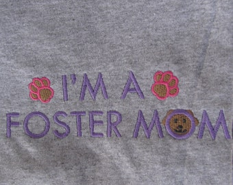 "Embroidered ""I'm a Foster Mom"" (Dog) Tshirt"