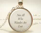 Not All Who Wander Are Lost, Inspirational Quote Necklace (0879S1IN)