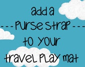 Make Mine a Purse - Add a Strap to Your Travel Play Mat