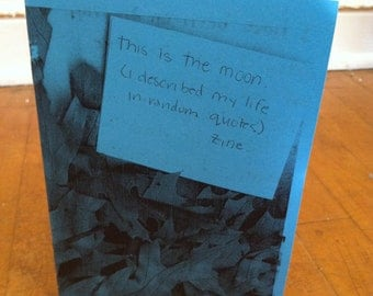 this is the moon: my life in random quotes zines