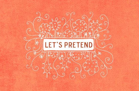 modern home art print Let's Pretend / imagine / hand-drawn / tangerine texture / kids room