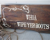 Wipe yer boots wood sign, cowboys wood signs, wipe your shoes sign, western wood signs, custom western signs