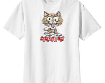 Stressed Out Cat T Shirt S M L XL 2X 3X 4X 5X, We All Have Days