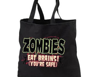 Zombies Eat Brains, You're Safe New Black Tote Bag, Pop Culture Coolness
