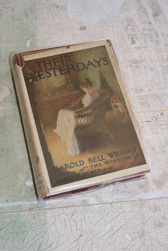 THEIR YESTERDAYS Book By Harold Bell Wright 1912