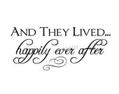 And They Lived Happily Ever After Vinyl Wall Wedding Car or Home Decal Sticker