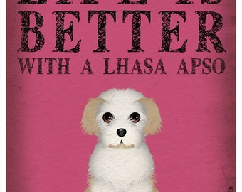 Life is Better with a Lhasa Apso Art Print 11x14 - Custom Dog Print