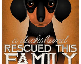 A Dachshund Rescued This Family 11x14 - Custom Dog Print - Personalize with Your Dog's Name
