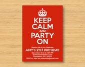 Keep Calm and Party On Printable Invitation Birthday Party - Choose Your Colour - 5x7 DIY Digital