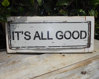 Recycled wood framed street sign-its all good