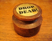 """Vintage Wooden Rubber Stamp // Mid Century Kitschy Funny Saying """"Drop Dead"""" Industrial 1950s"""