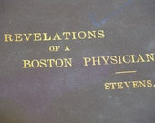 "Revelations Of A Boston Physician 1881 ""First edition"