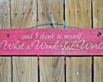 wooden sign, quote sign, what a wonderful world, rustic sign, wood sign, sign sayings, song lyric signs, shabby chic sign,wall hanging, pink