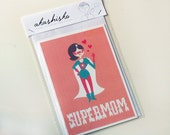 greeting card  A6 (5.8 x 4.1) with a cute retro style illustration of a supermom, to say i love you mum, Perfect for mother s day