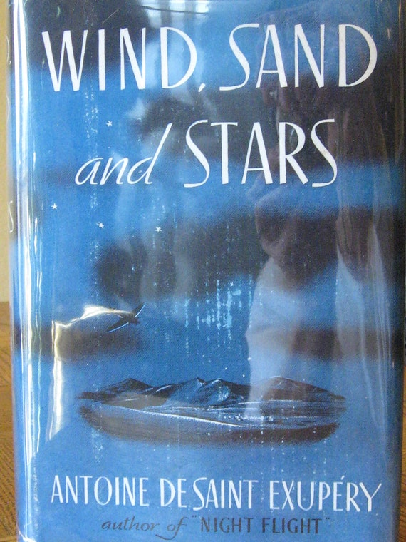 wind sand and stars book review Wind, sand and stars is a recounting of several episodes in saint-exupery's life as a pilot, told to illustrate his view of the world, and especially his opinions of what makes life worth living, and who we are or should be.