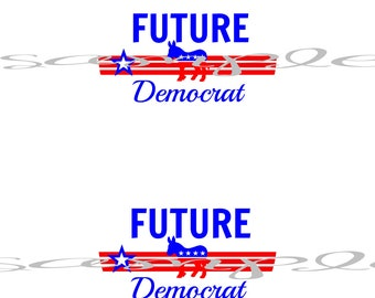 "Diy FUTURE DEMOCRAT - (2) 4"" sticker Printable or Iron on do it yourself"