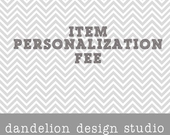 ITEM PERSONALIZATION FEE