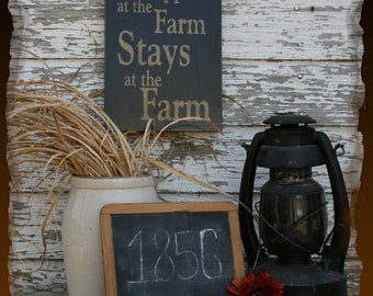 What Happens At The Farm Stays At The Farm Primitive Smokehouse Stenciled Sign Decor