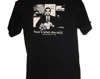 That's What She Said (The Office Michael Scott) T-Shirt Sizes S-4XL