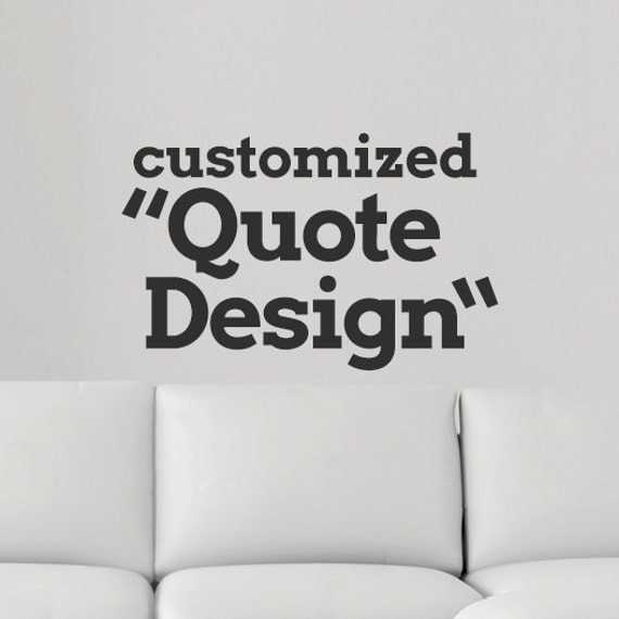 Custom Wall Decal, Quote Shirt, Art Print Quote