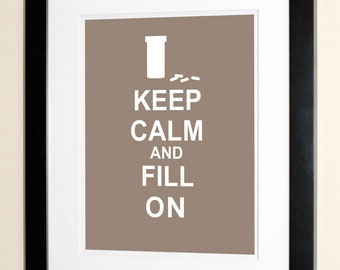Keep Calm And Fill On - Pharmacist Gifts - Gifts & Decor for Pharmacists