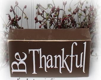 Be Thankful Wood Block Sign
