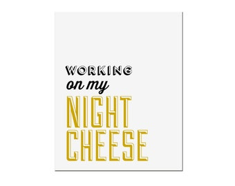 BUY 2 GET 1 FREE Typography Print, Quote Print, Liz Lemon, 30 Rock, Black Gold Decor, Type Print - Working On My Night Cheese