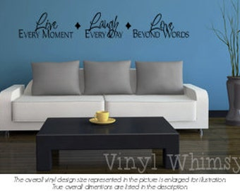 Vinyl Wall Art - Quote - Live Every Moment Laugh Every Day Love Beyond Words - Vinyl Lettering - Decal - MVDHJ014