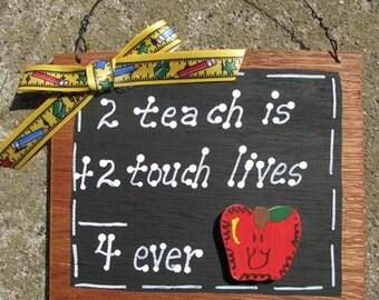 Teacher Gift  39L 2 Teach is 2 Touch Lives Wooden Slate