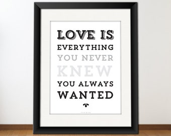 Love Quote Print, Printable Quote Poster, Digital Typography Art, Download And Print JPEG Image - Love Is Everything