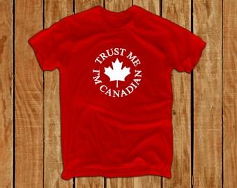 Trust me I'm Canadian shirt  canada flag canada day canadian eh made in canada funny  tshirt  canadian maple leaf canada tshirt