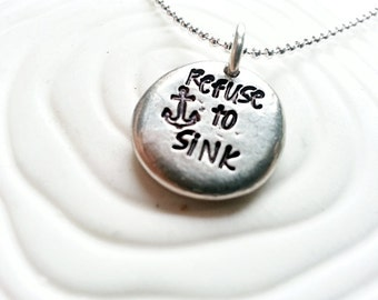 Refuse to Sink Necklace - Personalized, Hand Stamped  Inspirational Jewelry - Anchor Necklace - Nautical Jewelry