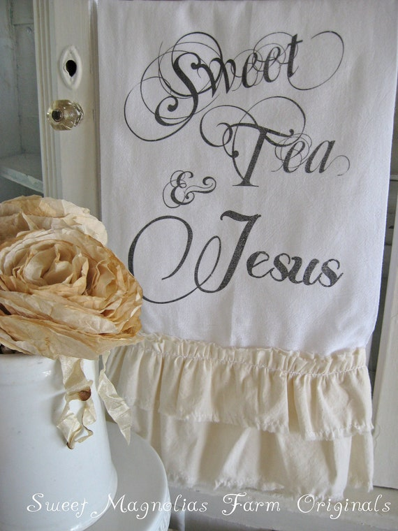 "Flour Sack Towel  - Kitchen -.""Sweet Tea and Jesus"" Natural Muslin Double Ruffle ...for your Home, Farmhouse or Cottage"