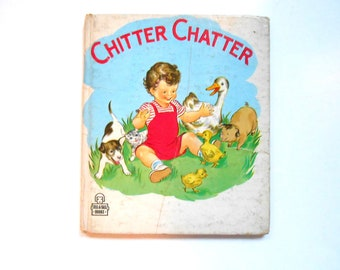 Chitter Chatter, a Vintage Children's Book, 1940s