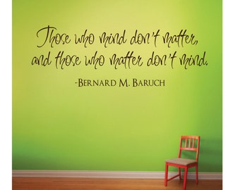 Those Who Mind Don't Matter Wall Decal