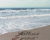 Follow Your Heart Sand Writing