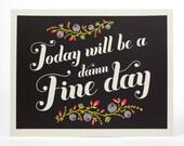 Damn Fine Day / 14 x11 print