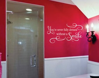 You're never fully dressed without a Smile Vinyl Decal, Teen Girl Vinyl Wall Decal, Bathroom or Bedroom Vinyl Lettering