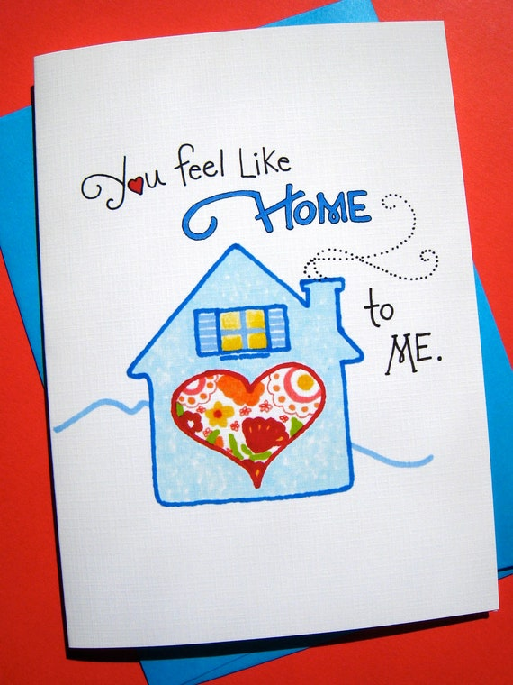 Romantic Card - Love Card - Card for Husband, Wife - Anniversary Card - You Feel Like Home to Me