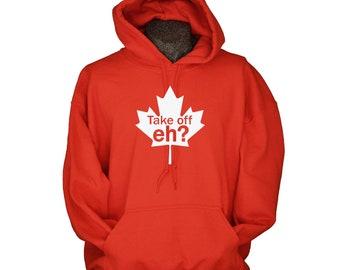 Canada clothing funny Canadian take off eh hoodie sweater with maple leaf humor unisex men warm fleece longsleeve screenprint husband guys
