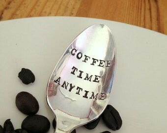 Coffee Time Anytime - Hand Stamped Vintage Spoon - 2012 Original ForSuchATimeDesigns