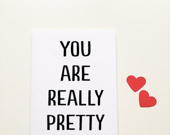"""I like you Cards """" You are really pretty"""" Greeting Card. Romantic Card. Anniversary Card."""