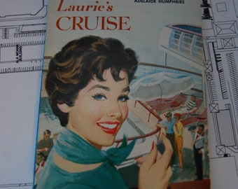 Nurse Laurie's Cruise a 1956 romance novem by Adelaide Humphries