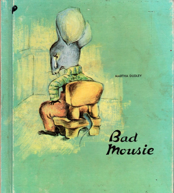 Bad Mousie by Martha Dudley, illustrated by Trientja Engelbrecht