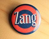 Zang - Wayne's World  //  1.25 inch button (0018)