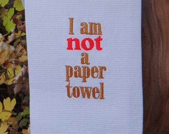 Cotton Huck Kitchen Towel Tea Towel -I am NOT a Paper Towel - Brown