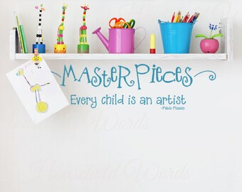 Every Child is an Artist Wall Decal, Masterpieces Vinyl wall Decal words for home and School, Home Decals for Kids Art display,  24 X 7