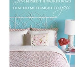 Bedroom Wall Decal God Blessed the Broken Road that Led Me Straight to You