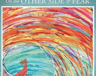 MY BOOK :  On the Other Side of Fear, Poetry and Art by Julia Fehrenbacher