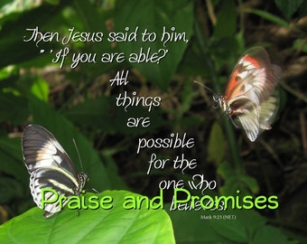 All things are possible Mark 9:23 - Butterfly Friends Scripture Art,  pick your size, free shipping